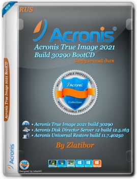 Acronis True Image 2021 Build 30290 BootCD by Zlatibor (RUS/2020)